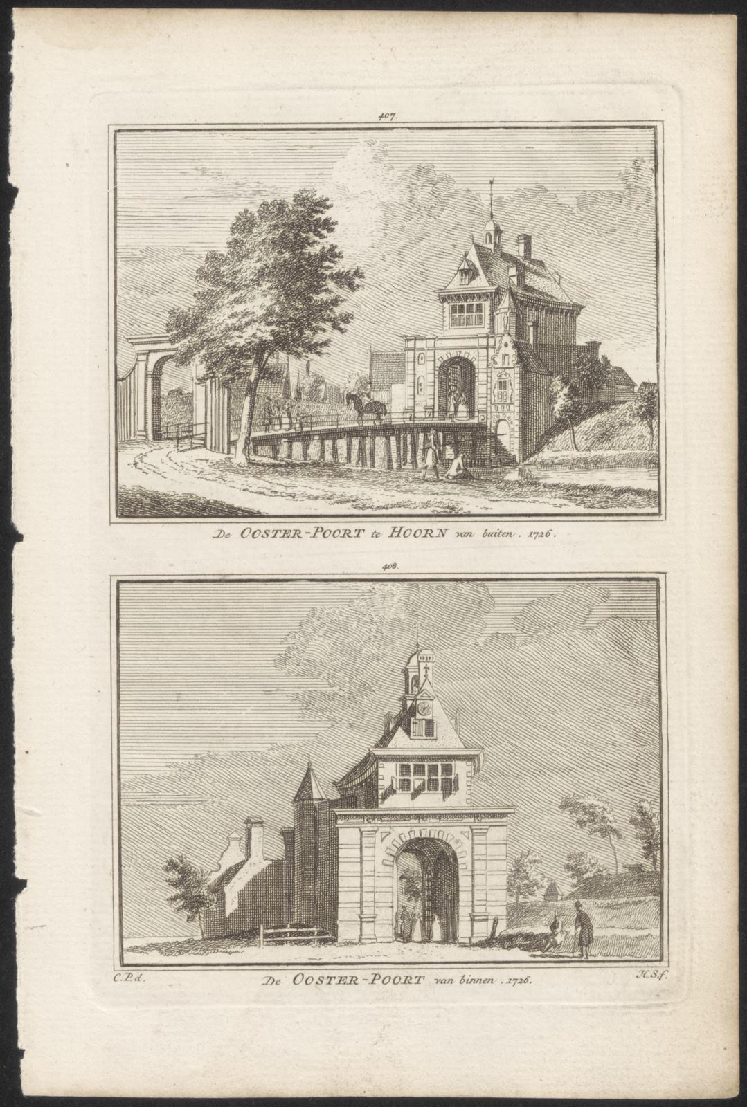 De Ooster-poort te Hoorn van buiten. 1726. De Ooster-poort van binnen. 1726.