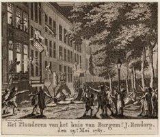 Het plunderen van het huis van Burgemeester J. Rendorp den 29e Mai 1787