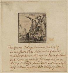 De Groote Scheepskraanen aen het IJ; in den Jaere 1643