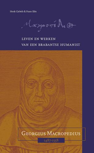 Georgius Macropedius 1487-1558 : Leven en werken van een Brabantse humanist