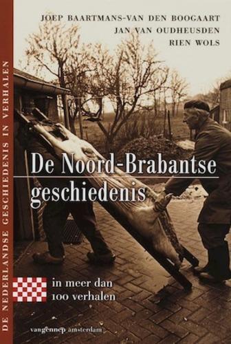De Noord - Brabantse geschiedenis : in meer dan 100 verhalen