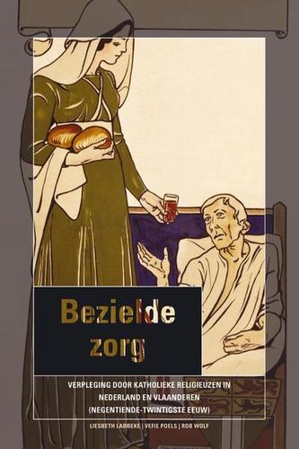 Bezielde zorg : verpleging door katholieke religieuzen in nederland en vlaanderen