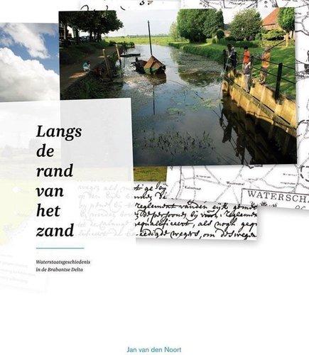 Langs de rand van het zand ; waterstaatsgeschiedenis in de Brabantse delta