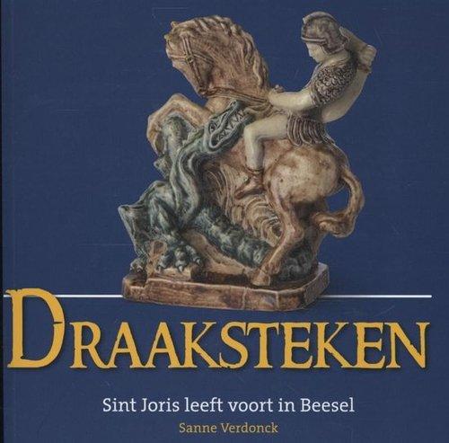 Draaksteken : Sint Joris leeft voort in Beesel