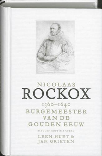 Nicolaas Rockox : 1560-1640 burgemeester van de gouden stad
