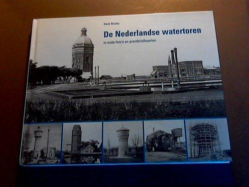 De Nederlandse watertorens : in oude foto's en prentbriefkaarten