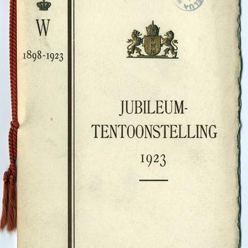 Jubileum-tentoonstelling 1923, ter gelegenheid van het vijf-en-twintig jarig regeerings-jubileum van hare majesteit de koningin, in het gebouw van het Koloniaal Instituut te Amsterdam