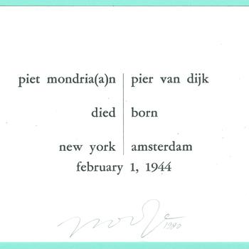 piet mondria(a)n : died new york february 1, 1944 = pier van dijk : born amsterdam february 1, 1944