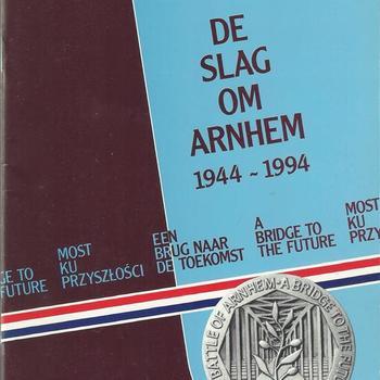 De Slag om Arnhem,   1944-1994