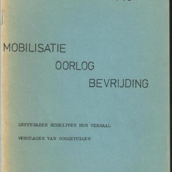 Mobilisatie, oorlog, bevrijding  1939 - 1945   Geffen