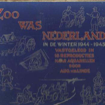 Zoo was Nederland in de winter 1944-45 vastgelegd in 18 reproducties van Aquarellen door AUG v.d. Lindedruk Versluys en Scherjon, Utrecht (Holland)