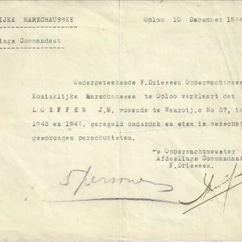 verklaring van de Koninklijke Marechaussee te Oploo de Opperwachtmeester F. Driessen dat dhr Loeffen wonende te Wanroij in de jaren 1943 1944 geregeld onderdak en eten heeft verschaft aan afgesprongen parachutisten