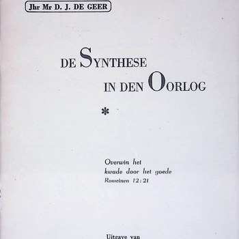 Brochure Jhr. Mr. D.J.  de Geer, De Synthese in den oorlog, Rotterdam, 1942