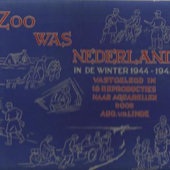 Zoo was Nederland in de winter 1944-45 vastgelegd in 18 reproducties van Aquarellen door AUG v.d. Linde