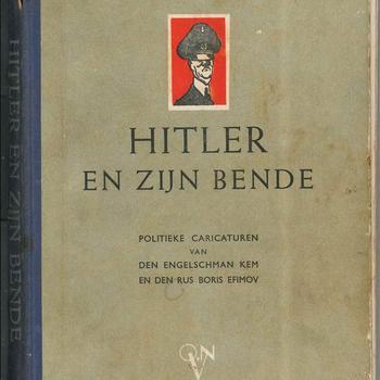 Hitler en zijn bende, politieke caricaturen van den Engelsman Kem en den Rus Boris Efimov