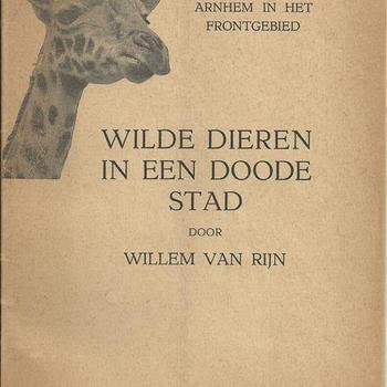 Wilde dieren in een doode stad. Het Burgers dierenpark te Arnhem in het frontgebied door Willem van Rijn, Arnhem, 1946