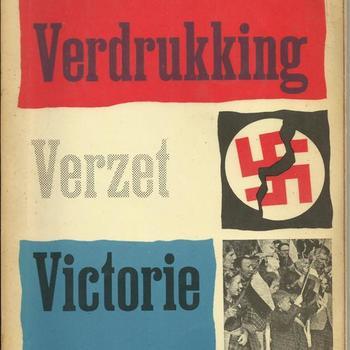 Boek: M. Goote, Verdrukking, verzet, victorie, Alphen aan den Rijn, 1960