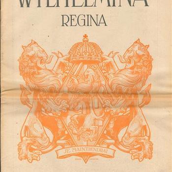 Wilhelmina Regina, Je Maintiendrai. 1898 - 1938