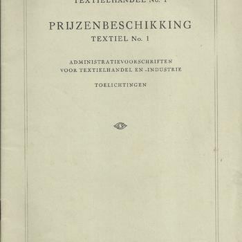 Prijsbeschikking Textielhandel No 1. Administratievoorschriften voor textielhandel en industrie, 1942