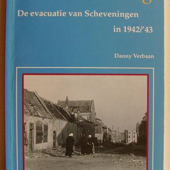 Verlaten vesting : de evacuatie van Scheveningen in 1942/'43