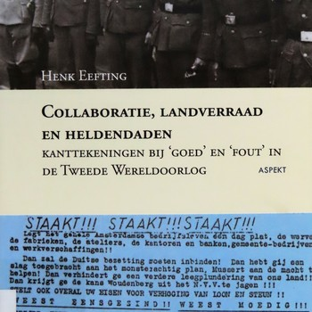 Collabratie, landverraad en heldendaden - Kanttekeningen bij 'goed' en 'fout' in de Tweede Wereldoorlog