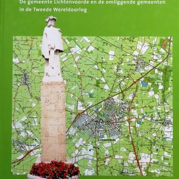 Bezetting en verzet : De gemeente Lichtenvoorde en de omliggende gemeenten in de Tweede Wereldoorlog