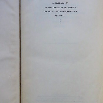 Ondergang :De vervolging en verdelging van het Nederlandse jodendom 1940-1945 : I