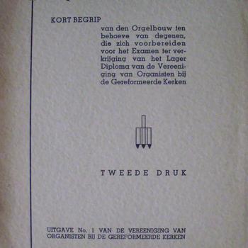 Organum Kort begrip van den Orgelbouw.