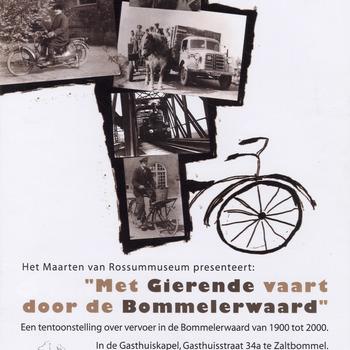 Met Gierende vaart door de Bommelerwaard: Een tentoonstelling over vervoer in de Bommelerwaard van 1900 - 2000
