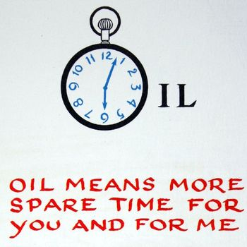 Oil Means more spare time for you and for me