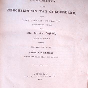 Gedenkwaardigheden uit de Geschiedenis van Gelderland, deel 6, volume 1