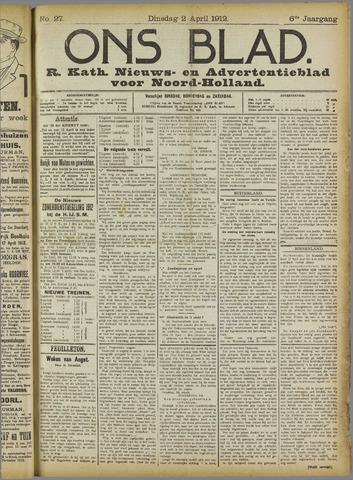 Ons Blad : katholiek nieuwsblad voor N-H 1912-04-02