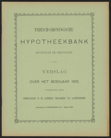Jaarverslagen Friesch-Groningsche Hypotheekbank / FGH Bank 1912