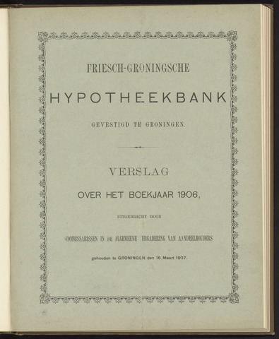 Jaarverslagen Friesch-Groningsche Hypotheekbank / FGH Bank 1906
