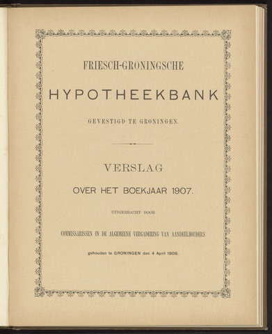 Jaarverslagen Friesch-Groningsche Hypotheekbank / FGH Bank 1907