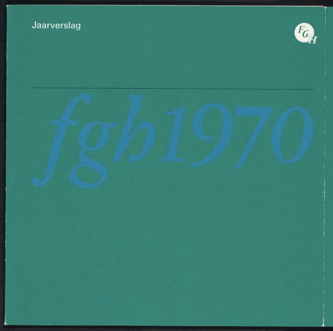 Jaarverslagen Friesch-Groningsche Hypotheekbank / FGH Bank 1970