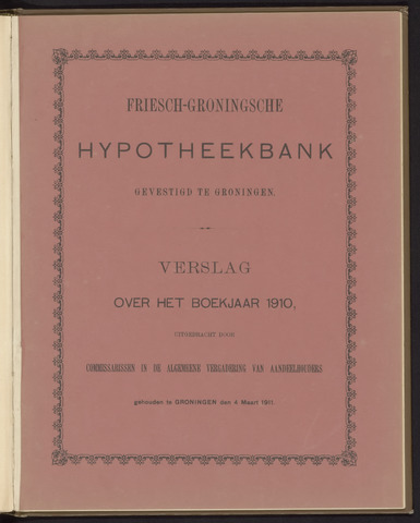 Jaarverslagen Friesch-Groningsche Hypotheekbank / FGH Bank 1910