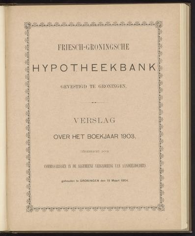 Jaarverslagen Friesch-Groningsche Hypotheekbank / FGH Bank 1903