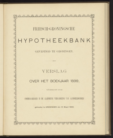 Jaarverslagen Friesch-Groningsche Hypotheekbank / FGH Bank 1899