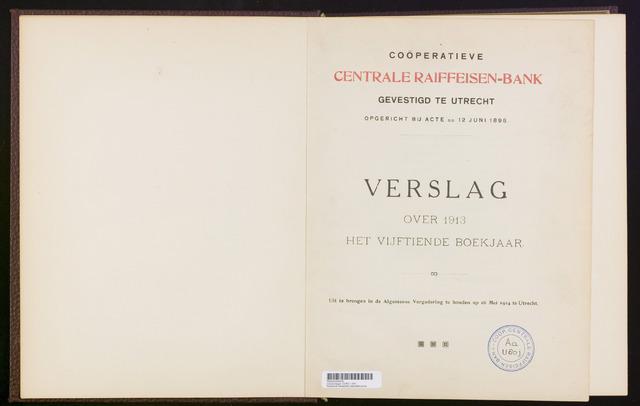 Jaarverslagen Coöperatieve Centrale Raiffeisen-Bank 1913