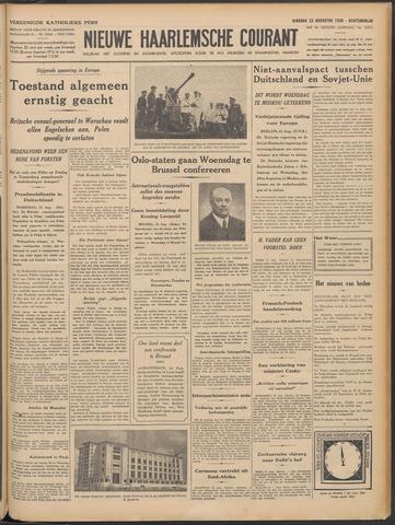 Nieuwe Haarlemsche Courant 1939-08-22