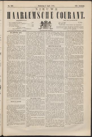 Nieuwe Haarlemsche Courant 1885-04-02