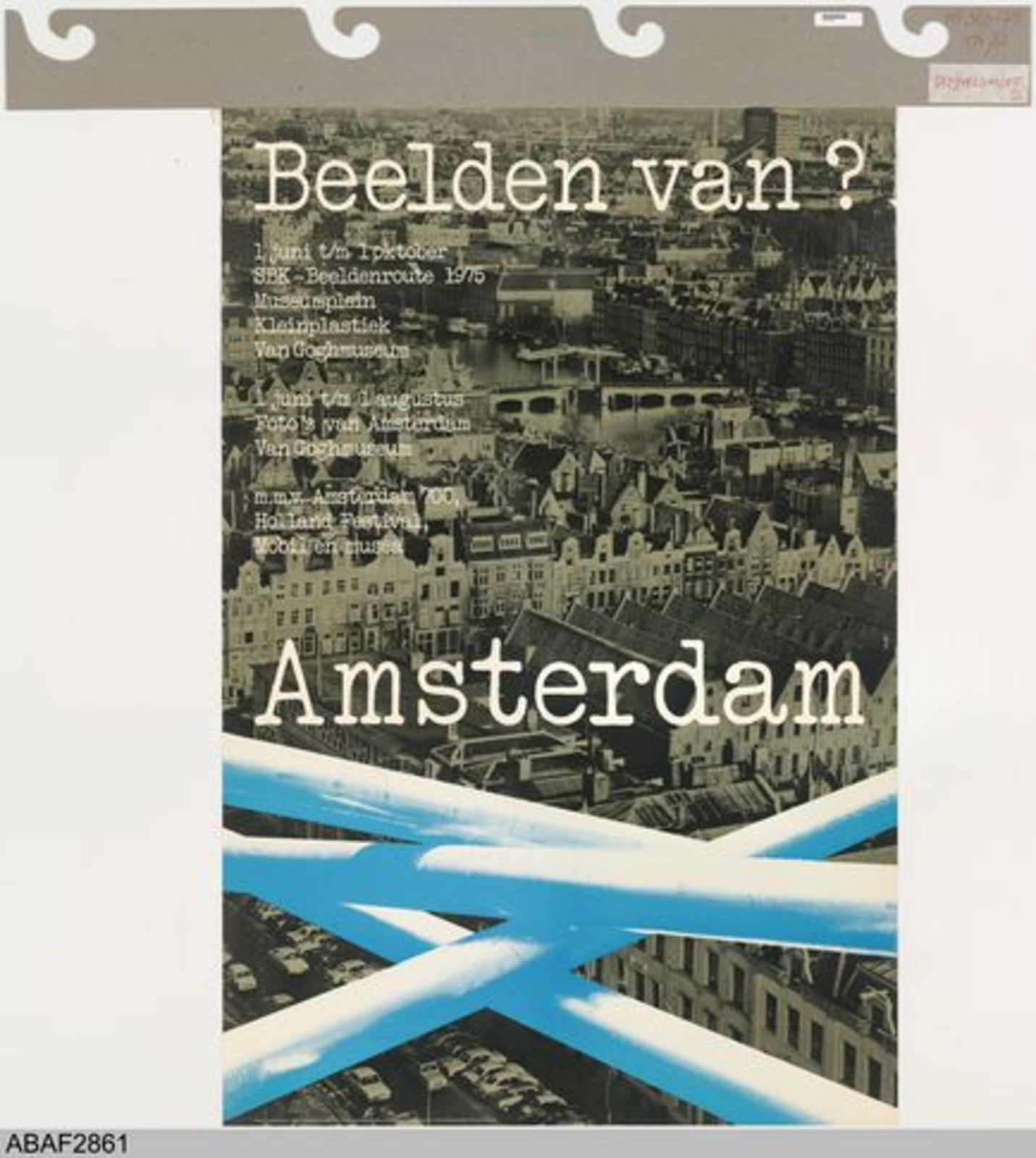 Beelden van? Amsterdam .1 juni t/m 1 oktober SBK- Beeldenroute 1975. Museumplein Kleinplastiek Van Goghmuseum. 1 juni t/m 1 augustus Foto's van Amsterdam, Van Goghmuseum. m.m.v. Amsterdam 700, Holland Festival, Mobil en Musea.