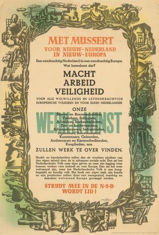 1726_081 - Affiche Tweede Wereldoorlog.   Propaganda voor de N.S.B.   Met Mussert voor Nieuw-Nederland in nieuw-Europa. Een eendrachtig Nederland in een eendrachtig Europa. Wat betekent dat? Macht Arbeid Veiligheid (...) Werk en Winst (...) Strijdt mee in de NSB. Wordt lid!.   Opdrachtgever: NSB. Ontwerper: Van Altena, Afmeting: 60x90 cm, Drukker onbekend.  WOII. WO2.