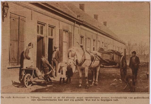 027624 - Uit: Brabantse Illustratie 1e jaargang, 14 maart 1928, no. 50, blz. 791. De Oude Kerkstraat te Tilburg. Doordat er in dit straatje nogal smokkelaars wonen, hoofdzakelijk van gedistilleerd, zijn rijksambtenaren hier niet erg geliefd. Wat wel te begrijpen valt.