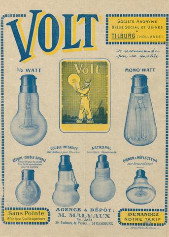651469 - VOLT. Gloeilampen,lampen, verlichting. Reclamefolder.  Een reclame van een agentschap in Strasbourg. Waarschijnlijk1921 gezien de spiraaltoepassing doch nog met schroefdraadloze lampvoeten. Er wordt wel beweerd dat oprichter Verbunt van Volt zijn wereldwijde wijnnetwerk ook gebruikte om lampen te verkopen. Slim, en het verklaart misschien ook de stormachtige groei van het bedrijf. In 1927 stopte Volt met lampen en ging radio onderdelen maken. Dat wil niet zeggen dat geen Voltlampen meer werden verkocht. Volt had daartoe een speciaal kantoor in den Haag wat in ca. 1975 definitief is gesloten. Deze lampen werden voor Volt apart gemaakt.
