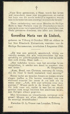 604397 - Bidprentje. Tweede Wereldoorlog. Oorlogsslachtoffers. Goverdina Maria C, van de Lisdonk, werd geboren op 4 oktober 1918 in Tilburg en overleed op 2 augustus 1942 in Tilburg.  In de nacht van 30 op 31 juli 1942, om half twee, vielen er vier Engelse bommen,  waarvan er drie ontploften in de St. Josephstraat ter hoogte van de Hoogvense straat. Drie mensen kwamen daarbij om het leven, drie mensen werden zwaar gewond en vier huizen werden totaal verwoest.