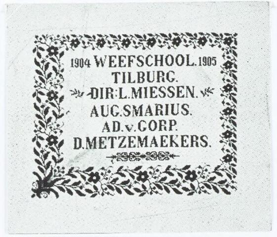 052128 - Onderwijs. Textielschool. Een afdeling van de Ambachts- en Industrieschool aan de Spoorlaan.  Weefschool Tilburg. Werkstuk van de dagcursus 1904-1905. dhr. J.L. Miessen, directeur.