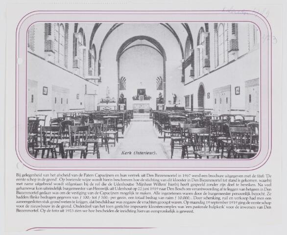 079689 - Udenhout 1923 Kerkinterieur.  Deze kerk is onderdeel van het kloostercomplex van de Paters Capucijnen in Biezenmortel. Om de Capucijnen naar Biezenmortel te krijgen was er door de inwoners van Udenhout een bedrag van ruim  f 10.000 bij elkaar gebracht. Op maandag 19 september 1919 ging de eerste schop de grond in. In 1967 zijn de Capucijnen weer vertrokken.