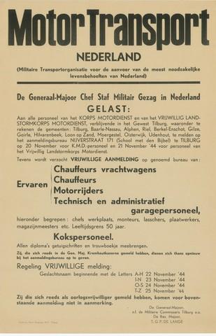 1726_017 - Affiche Tweede Wereldoorlog.   Bekendmaking gericht aan Motortransport Nederland. Betreft de militaire transportorganisatie oor de aanvoer van de meest noodzakelijke levensbehoeften van Nederland.   Het personeel van het korps motordienst en van het vrijwillig landstormkorps motordienst in het gewest Tilburg moeten zich melden bij het aanmeldingsbureau aan de Nijverstraat 171 te Tilburg. Daarnaast wordt vrijwillige aanmelding gevraagd van vrachtwagenchauffeurs, chauffeurs, motorrijders, technisch en administratief garagepersoneel, en kokspersoneel.   Ondertekend door de Generaal-Majoor, o.l. de Militaire Commissaris Tilburg e.o., de reserve-majoor S.G.P. de Lange. Het affiche betreft een oproep namens het Militair Gezag. Vanaf de bevrijding in 1944 tot het aantreden van het kabinet Schermerhorn-Drees in juni 1945, werd het overheidsgezag in Tilburg uitgeoefend door het Militair Gezag.  WO2. WOII.